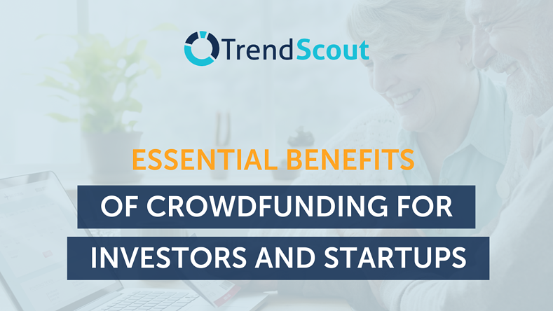 Essential Benefits of Crowdfunding For Investors and Startups