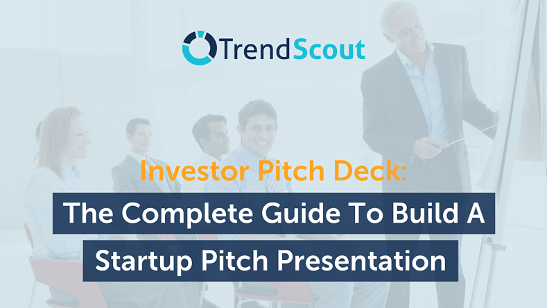 Investor Pitch Deck: The Complete Guide To Build A Startup Pitch Presentation