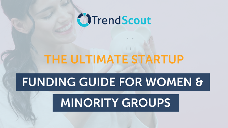 The Ultimate Startup Funding Guide for Women & Minority Groups