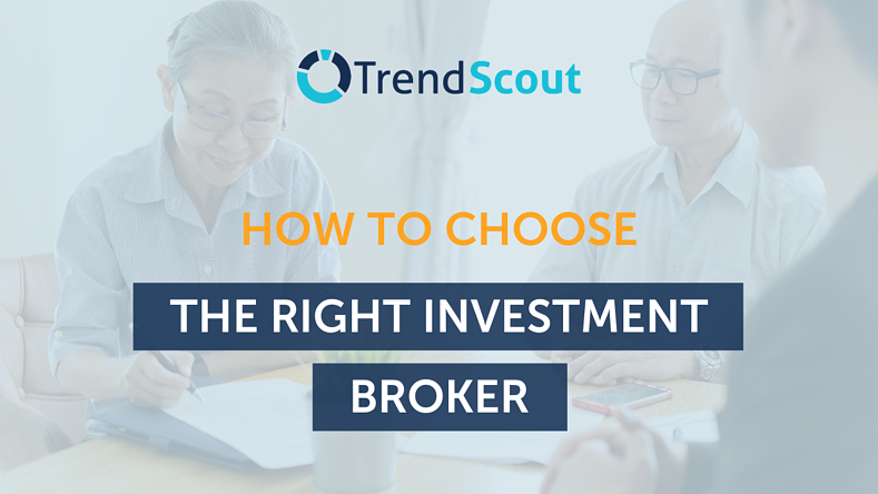 How To Choose The Right Investment Broker