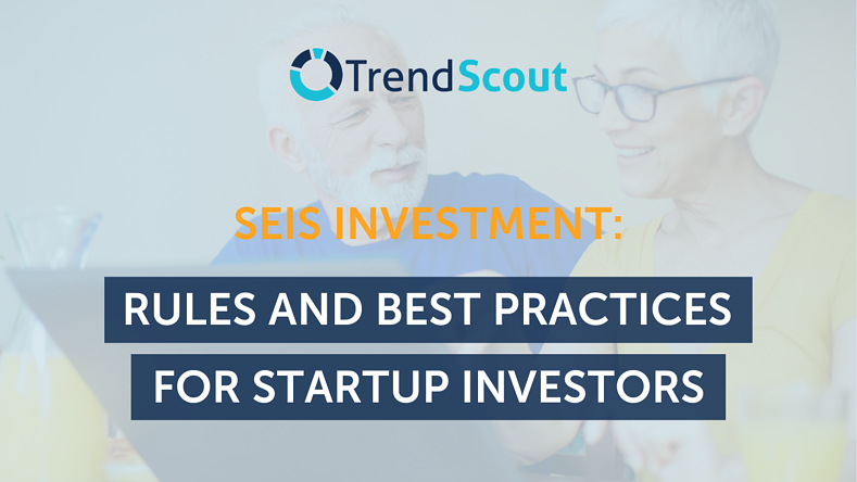 SEIS Investment: Rules and Best Practices for Startup Investors