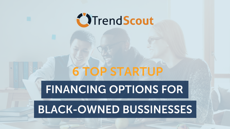 6 Top Startup Financing Options for Black-Owned Businesses