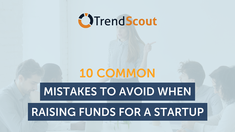 10 Common Mistakes To Avoid When Raising Funds For A Startup