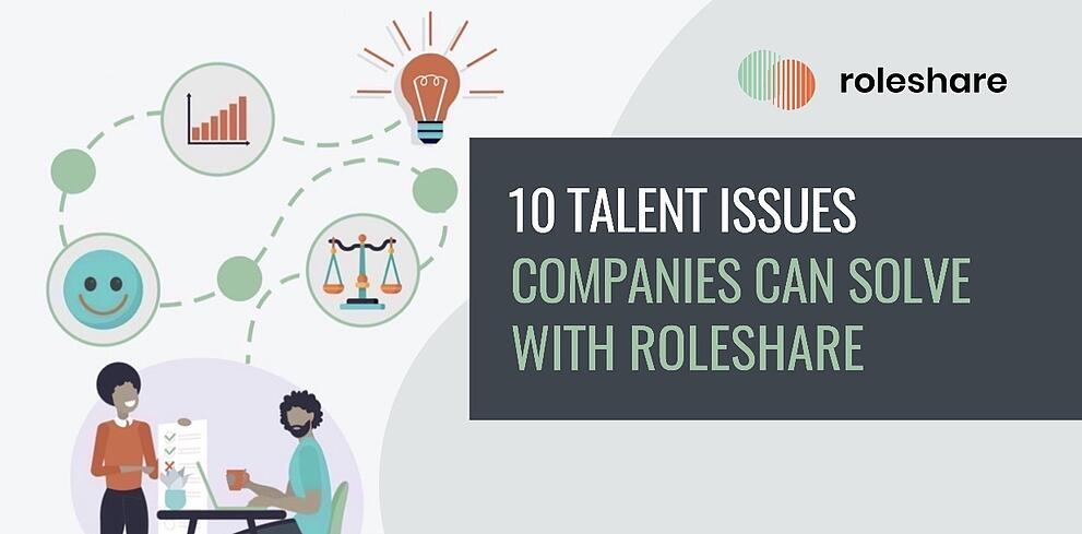 10 Talent Issues Companies Can Solve With Roleshare.
