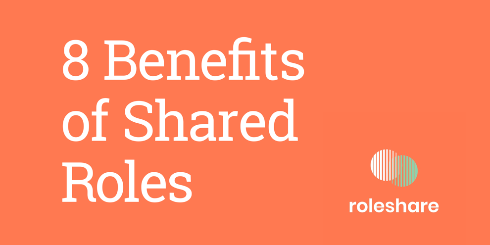 8 Benefits of Shared Roles