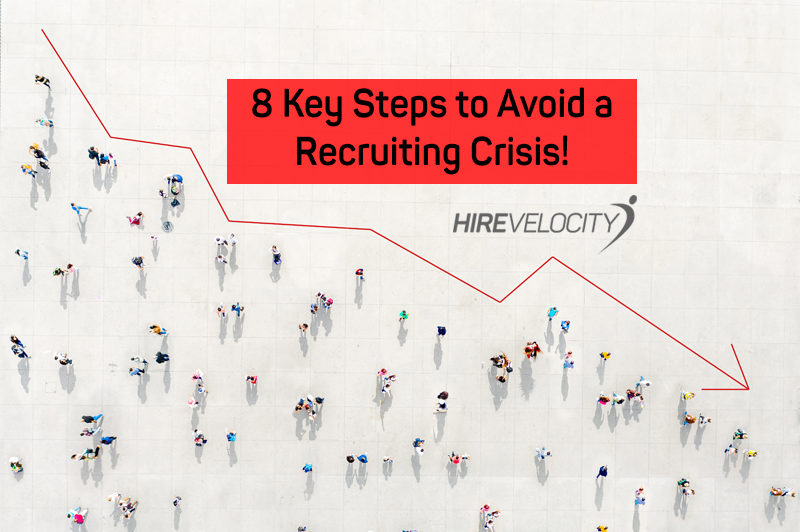 8 Key Steps to Avoid a Recruiting Crisis!