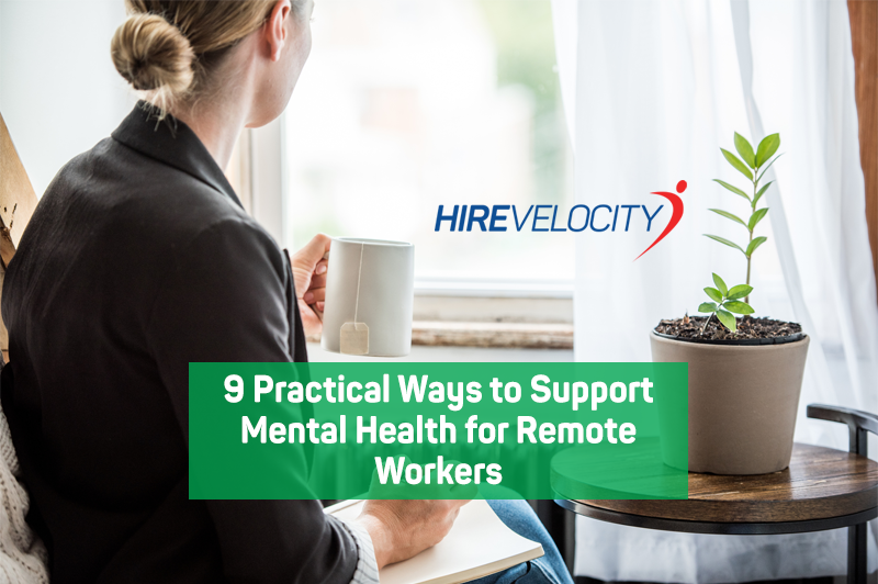 9 Practical Ways to Support Mental Health for Remote Workers