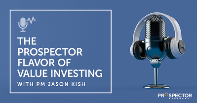[PODCAST] The Prospector Flavor of Value Investing with PM Jason Kish