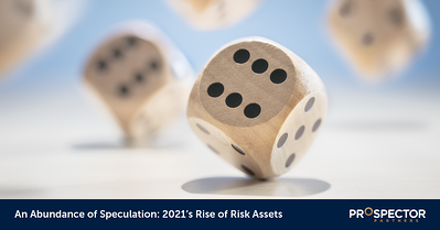 An Abundance of Speculation: 2021's Rise of Risk Assets