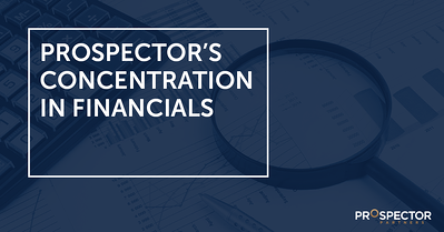 Prospector's Concentration in Financials