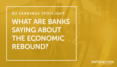 Q2 Earnings Spotlight: What Are Banks Saying About the Economic Rebound?