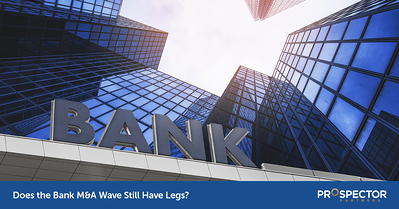 Does the Bank M&A Wave Still Have Legs?