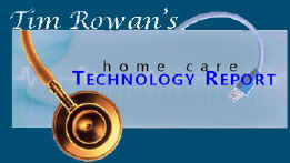 Tim Rowan's Home Care Technology Report