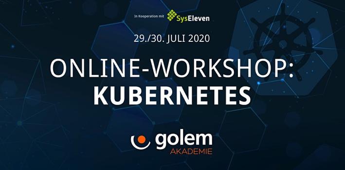 Online-Workshop: Kubernetes for Beginners with Golem.de   July 2020