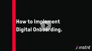Implementing Digital Onboarding