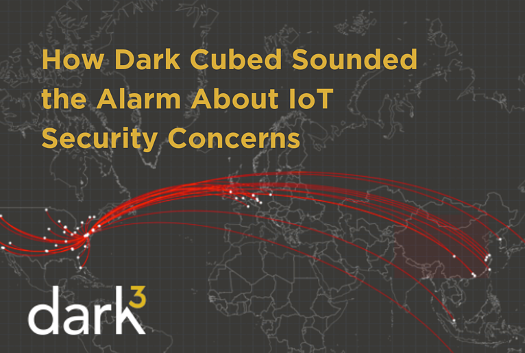 How Dark Cubed Sounded the Alarm About IoT Security Concerns