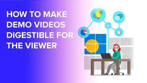 How to Make Demo Videos More Digestible