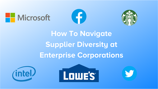 How To Navigate Supplier Diversity at Enterprise Corporations