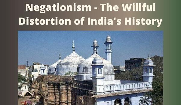 Negationism - The Willful distortion of India's History