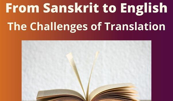 From Sanskrit to English - The Challenges of Translation