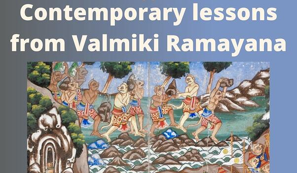 Contemporary lessons from Valmiki Ramayana