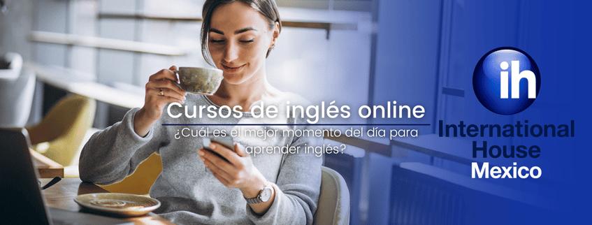 Cursos de inglés online: ¿Cuál es el mejor momento del día para aprender inglés?