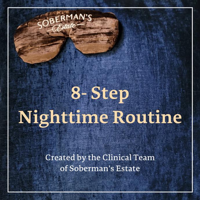 Soberman's Estate 8-Step Nighttime Routine