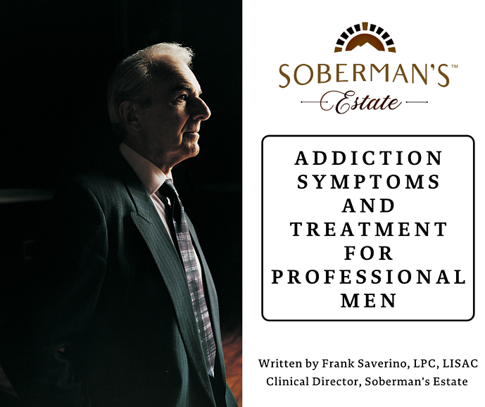 Addiction Symptoms and Treatment for Professional Men