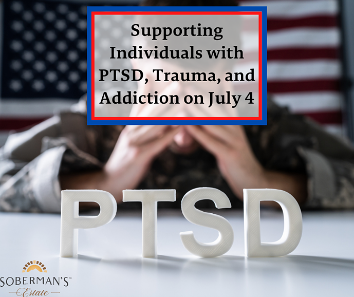 Supporting Individuals with PTSD, Trauma, and Addiction on July 4