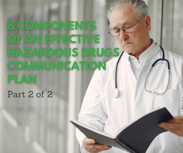 Part 2: Eight Components Of An Effective Hazardous Drugs Communication Plan