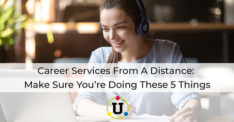 Career Services From A Distance: Make Sure You're Doing These 5 Things