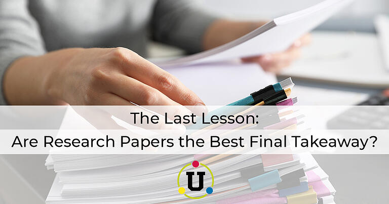 The Last Lesson: Are Research Papers the Best Final Takeaway?