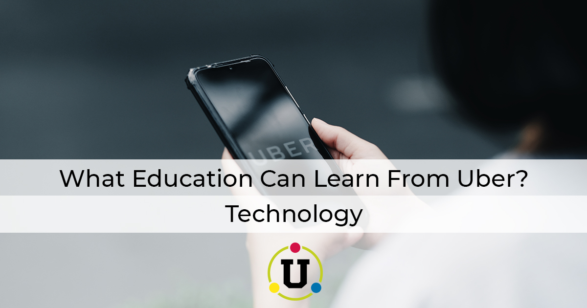 What Education Can Learn From Uber? Technology