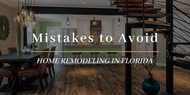 6 Mistakes to Avoid When Remodeling Your Florida Home