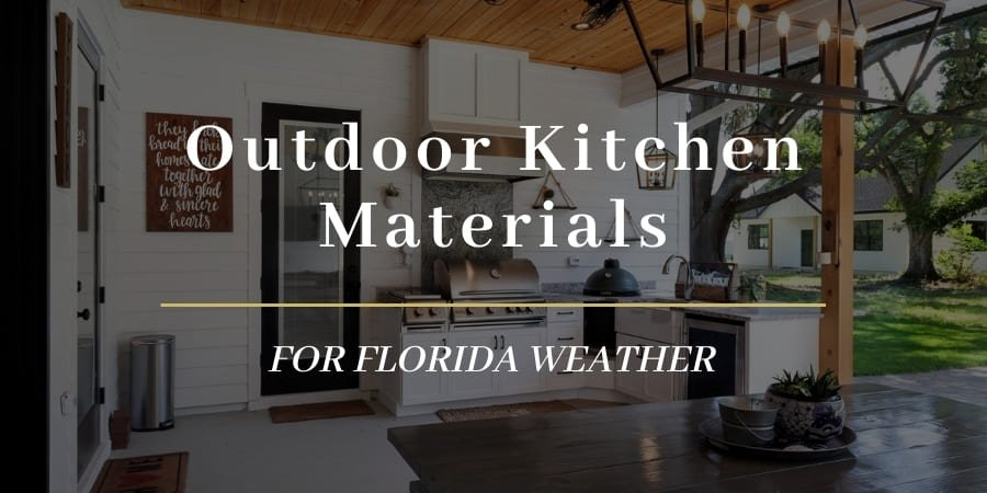 Best Outdoor Summer Kitchen Materials to Withstand Florida Weather