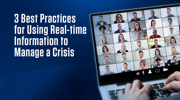 3 Best Practices for Using Real-time Information to Manage a Crisis