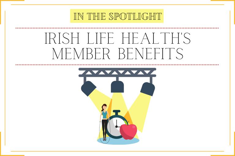 In the Spotlight: Irish Life Health's Member Benefits