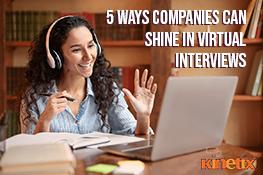 5 Ways Companies Can Shine in Virtual Interviews