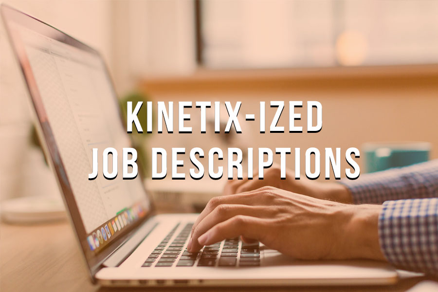 What is a Kinetixized Job Description and Why is it Better?