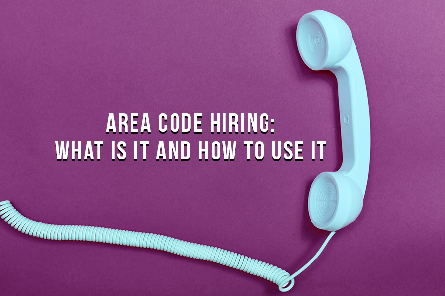 Area Code Hiring: What it is and How to Use It.
