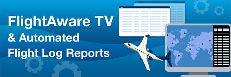 FlightAware TV & Automated Flight Log Reports