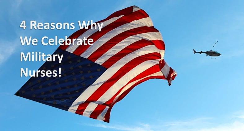 4 Reasons Why We Celebrate Military Nurses!