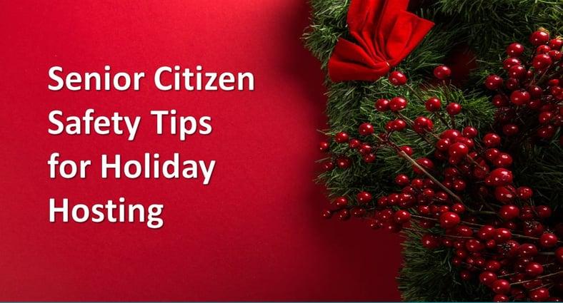 Senior Citizen Safety Tips for Holiday Hosting