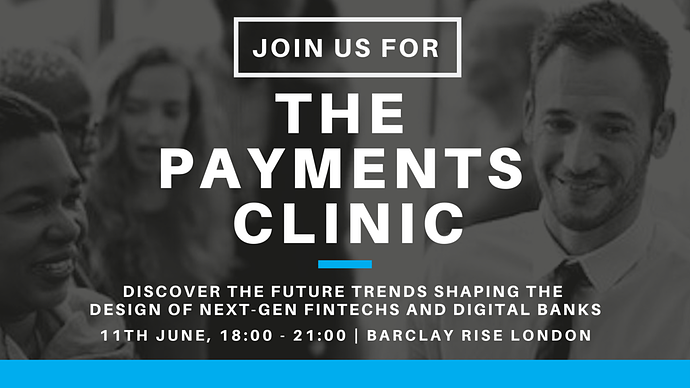 The Payments Clinic: Future trends in designing next-gen of Fintechs
