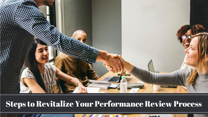 Steps to Revitalize Your Performance Review Process