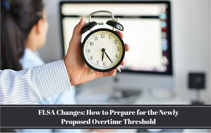FLSA Changes: How to Prepare for the Newly Proposed Overtime Threshold