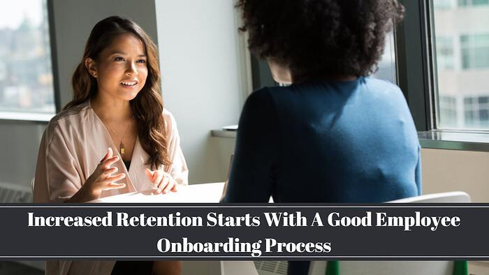 Increased Retention Starts With A Good Employee Onboarding Process