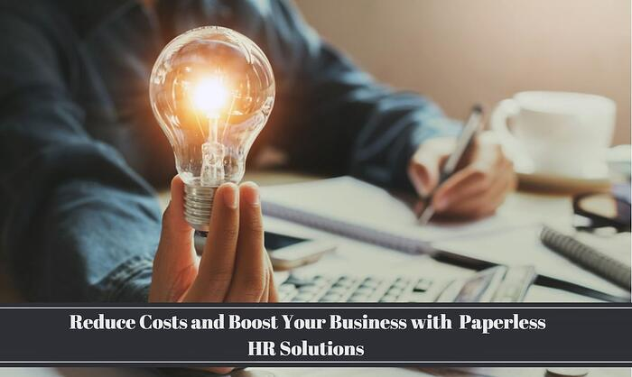 Reduce Costs and Boost Your Business with Paperless HR Solutions