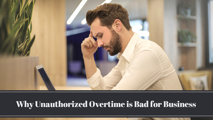 Calculating Payroll | Unauthorized Overtime Bad for Business