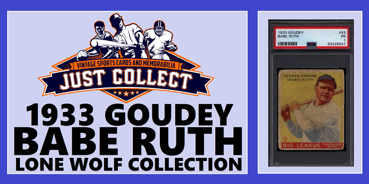 1933 Goudey Babe Ruth is The Lone Wolf Collection